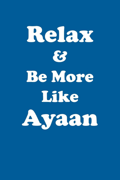 RELAX & BE MORE LIKE AYAAN AFFIRMATIONS WORKBOOK POSITIVE AFFIRMATIONS WORKBOOK