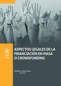 ASPECTOS LEGALES DE LA FINANCIACIÓN EN MASA O CROWDFUNDING.