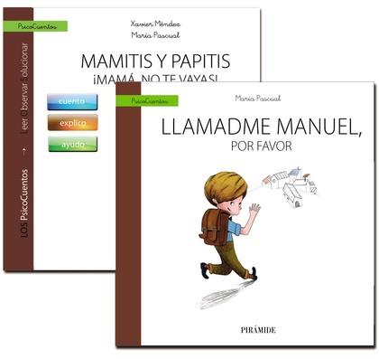 MAMITIS Y PAPITIS : ¡MAMÁ, NO TE VAYAS!  LLAMADME MANUEL, POR FAVOR