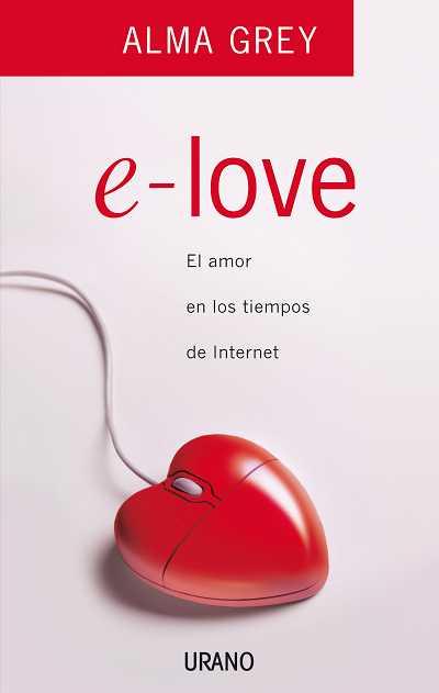 E-LOVE : EL AMOR EN LOS TIEMPOS DE INTERNET
