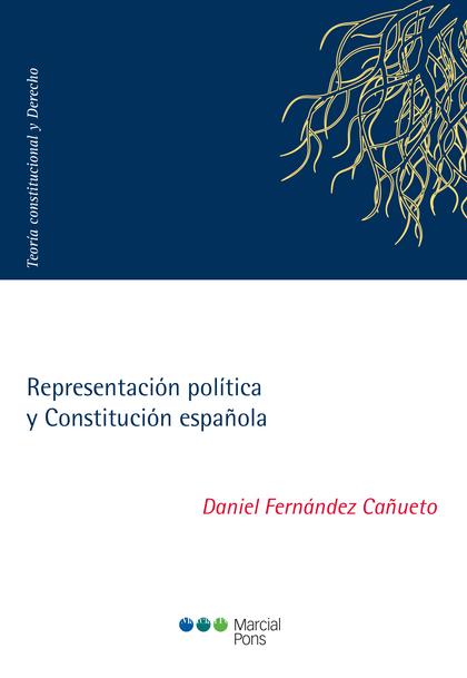 REPRESENTACIÓN POLÍTICA Y CONSTITUCIÓN ESPAÑOLA.