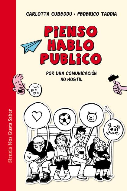 PIENSO, HABLO, PUBLICO. POR UNA COMUNICACIÓN NO HOSTIL