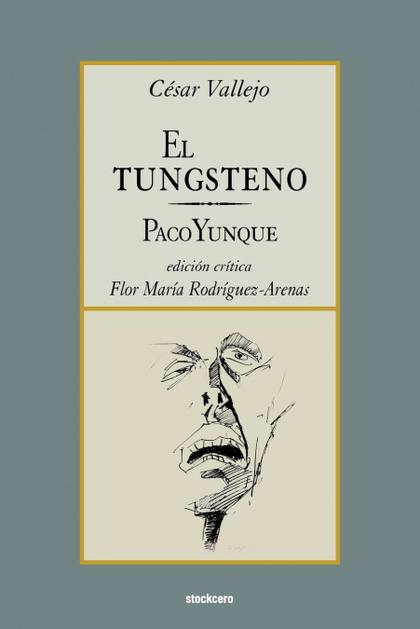 EL TUNGSTENO / PACO YUNQUE.