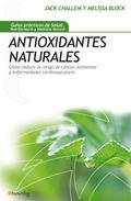 ANTIOXIDANTES NATURALES. CÓMO REDUCIR EL RIESGO DE CÁNCER, ALZHEIMER Y ENFERMEDADES CARDIOVASCU