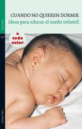 CUANDO NO QUIEREN DORMIR. IDEAS PARA EDUCAR EL SUEÑO INFANTIL