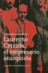 LAUREANO CERRADA, EL EMPRESARIO ANARQUISTA