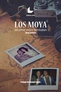 LOS MOYA. UN AMOR ENTRE HERMANOS
