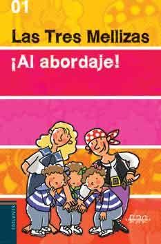 LAS TRES MELLIZAS ¡AL ABORDAJE!