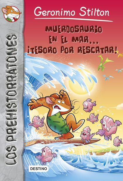 PREHISTORRATONES 9. MUERDOSAURIO EN EL MAR-- ¡TESORO POR RESCATAR!