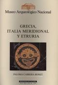 MUSEO ARQUEOLÓGICO NACIONAL: GRECIA, ITALIA MERIDIONAL Y ETRURIA.