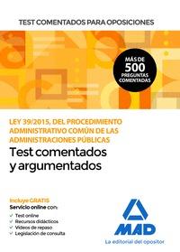 TEST COMENTADOS PARA OPOSICIONES DE LA LEY 39;2015, DEL  PROCEDIMIENTO ADMINISTR.