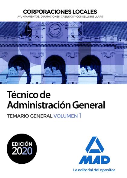 TÉCNICO  DE ADMINISTRACIÓN GENERAL DE CORPORACIONES LOCALES. TEMARIO GENERAL VOL.