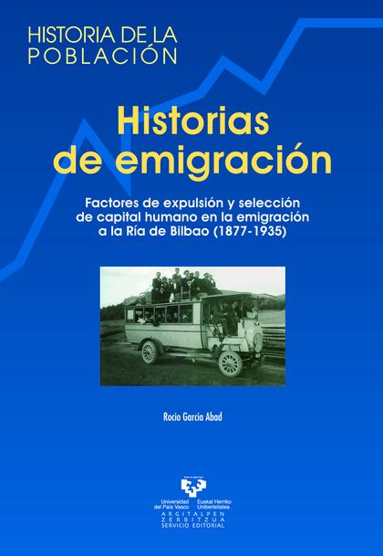 HISTORIAS DE EMIGRACIÓN: FACTORES DE EXPULSIÓN Y SELECCIÓN DE CAPITAL