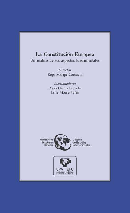 LA CONSTITUCIÓN EUROPEA : UN ANÁLISIS DE SUS ASPECTOS FUNDAMENTALES