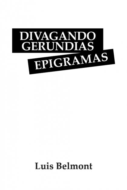 DIVAGANDO GERUNDIAS EPIGRAMAS