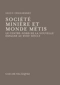SOCIÉTÉ MINIÈRE ET MONDE MÉTIS                                                  LE CENTRE-NORD