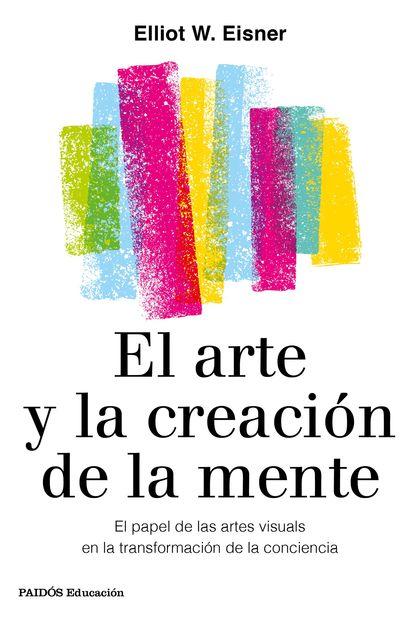 EL ARTE Y LA CREACION DE LA MENTE