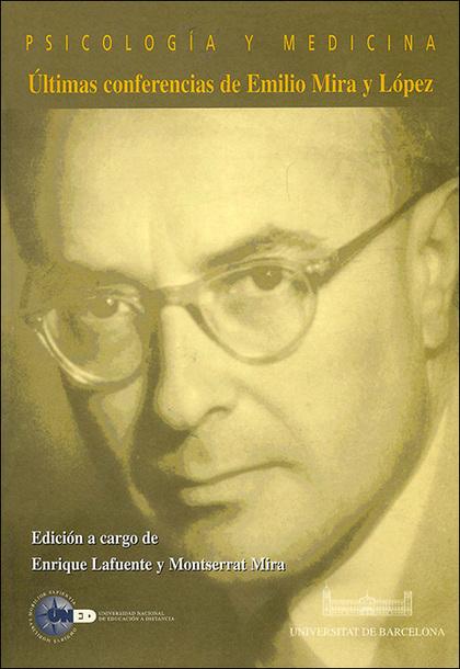 PSICOLOGÍA Y MEDICINA : (ÚLTIMAS CONFERENCIAS DE EMILIO MIRA Y LÓPEZ)