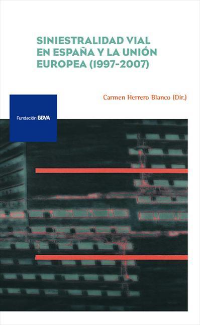 SINIESTRALIDAD VIAL EN ESPAÑA Y LA UNIÓN EUROPEA, 1997-2007