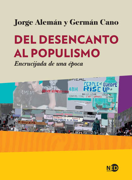 DEL DESENCANTO AL POPULISMO. ENCRUCIJADAS DE UNA ÉPOCA