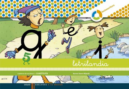LETRILANDIA, A TU MEDIDA, LECTOESCRITURA, EDUCACIÓN INFANTIL. CUADERNO DE ESCRITURA 5 (CUADRÍCU