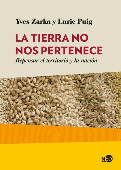 LA TIERRA NO NOS PERTENECE. REPENSAR EL TERRITORIO Y LA NACIÓN