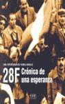 28 F, CRÓNICA DE UNA ESPERANZA