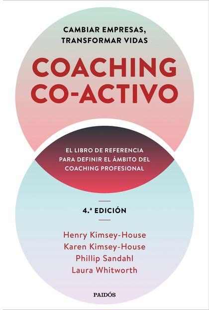 COACHING CO-ACTIVO. CAMBIAR EMPRESAS, TRANSFORMAR VIDAS