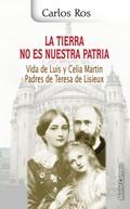 TIERRA NO ES NUESTRA PATRIA, LA. VIDA DE LUIS Y CELIA PADRE