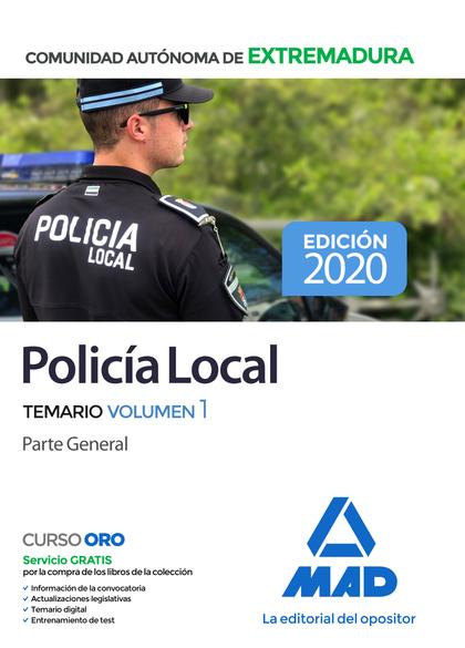 POLICÍA LOCAL DE EXTREMADURA. TEMARIO VOLUMEN 1 PARTE GENERAL.