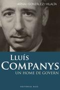 LLUÍS COMPANYS : UN HOME DE GOVERN
