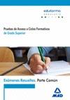 EXAMENES RESUELTOS PARTE COMUN GRADO SUPERIOR 2016. PRUEBA DE ACCESO A CICLOS FORMATIVOS