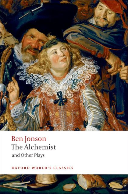 OXFORD WORLD´S CLASSICS: THE ALCHEMIST AND OTHER PLAYS