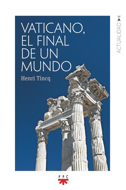 VATICANO, EL FINAL DE UN MUNDO.
