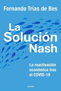 LA SOLUCIÓN NASH. LA REACTIVACIÓN ECONÓMICA TRAS EL COVID-19