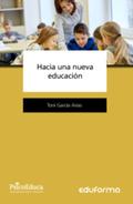 HACIA UNA NUEVA EDUCACIÓN.