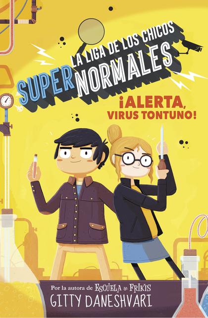 ¡ALERTA, VIRUS TONTUNO! (LA LIGA DE LOS CHICOS SÚPER NORMALES 2).