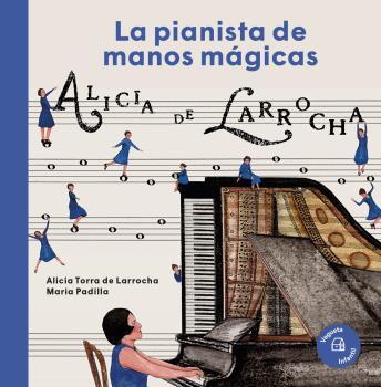 ALICIA DE LARROCHA. LA PIANISTA DE MANOS MÁGICAS