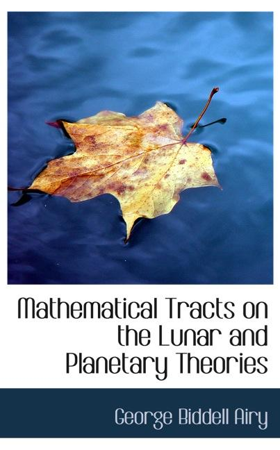 Mathematical Tracts on the Lunar and Planetary Theories