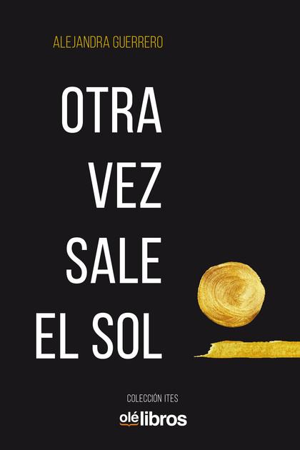 OTRA VEZ SALE EL SOL.