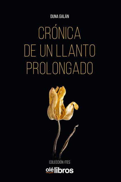 CRÓNICA DE UN LLANTO PROLONGADO.
