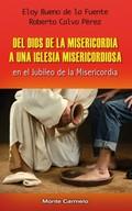 DEL DIOS DE LA MISERICORDIA A UNA IGLESIA MISERICORDIOSA.