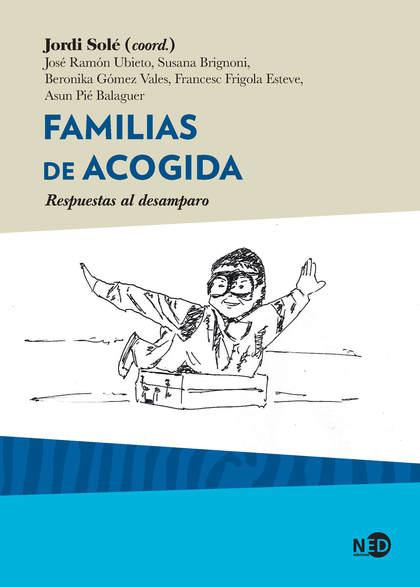 FAMILIAS DE ACOGIDA. RESPUESTAS AL DESAMPARO