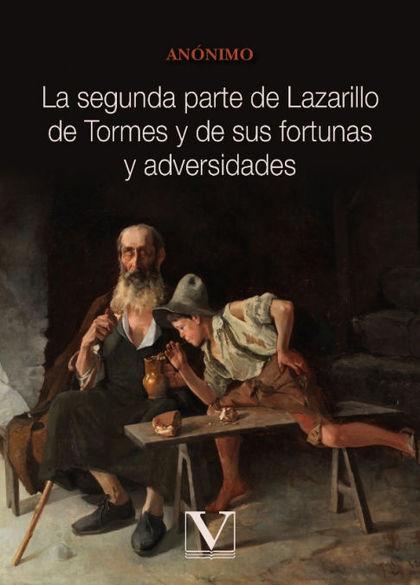 LA SEGUNDA PARTE DE LAZARILLO DE TORMES Y DE SUS FORTUNAS Y ADVERSIDADES.