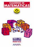 TRES DE PRIMARIA, MATEMÁTICAS, 6 EDUCACIÓN PRIMARIA, 1 CICLO (ANDALUCÍA). CUADERNO