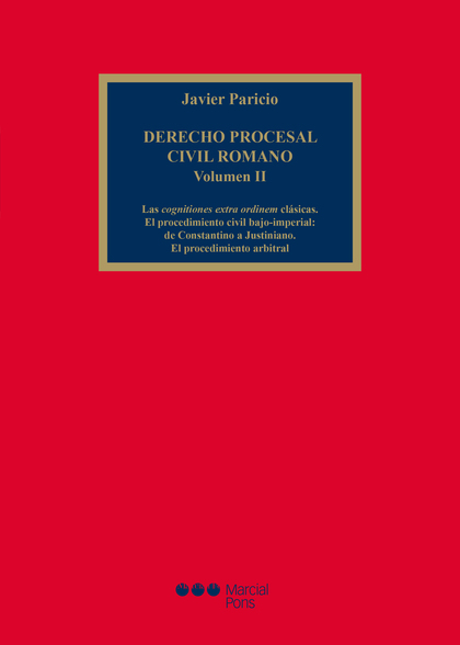 DERECHO PROCESAL CIVIL ROMANO, VOLUMEN II.