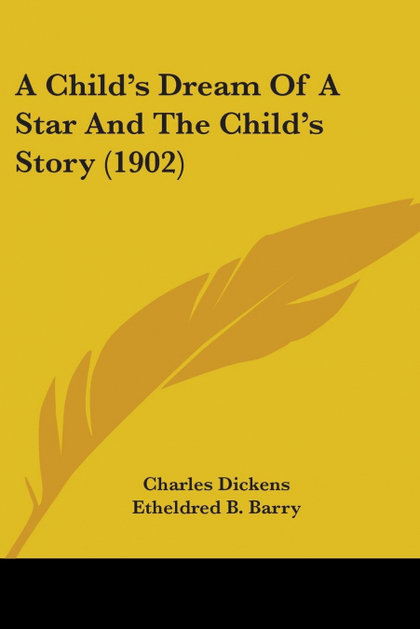 A CHILD´S DREAM OF A STAR AND THE CHILD´S STORY (1902)