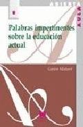 PALABRAS IMPERTINENTES SOBRE LA EDUCACIÓN ACTUAL