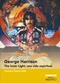 GEORGE HARRISON. THE INNER LIGHT, UNA VIDA ESPIRITUAL.