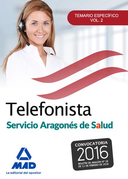TELEFONISTAS DEL SERVICIO ARAGONÉS DE SALUD. TEMARIO ESPECÍFICO VOLUMEN  2.